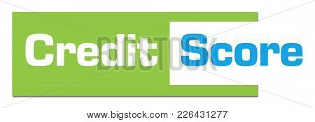 Credit Score Text Written Over Green Blue Background.