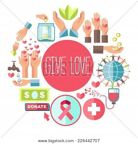 Give Love Poster Fro Social Charity And Donation Action Of Icons For Blood Donation Or Money Foundat