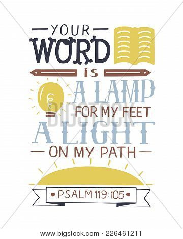 Hand Lettering Your Word Is A Lamp For My Feet, A Light On My Path. Bible Verse. Christian Poster. N