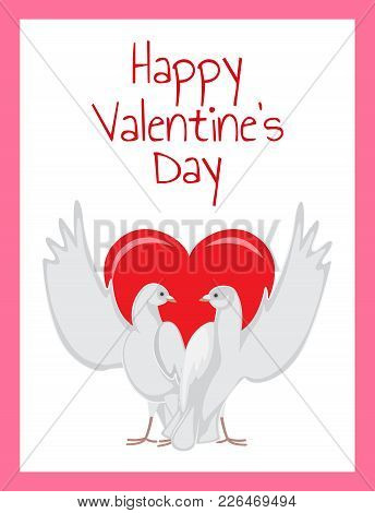 Happy Valentines Day Poster With Two Doves Rising Wings Up On Background Of Red Heart, Symbols Of Et