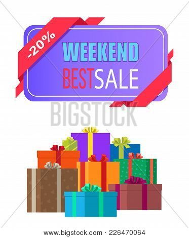Weekend Best Sale Label 20 Off Discount Poster With Piles Of Gift Boxes Isolated On White Background