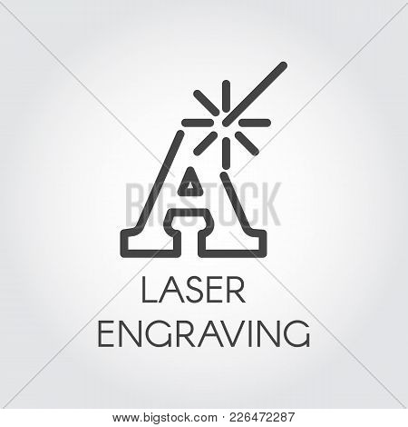 Laser Engraving Contour Icon. Letter A And Beam Simplicity Line Label. Cutting Initials, Words Or Wi