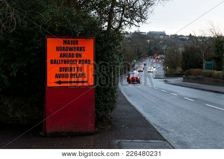 February 12th, 2018, Cork, Ireland - Warning Sign In Ballyvolane: Work Is Taking Place On The Ballyh