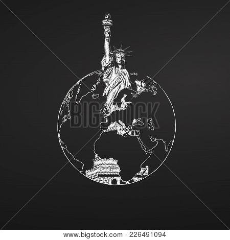 Liberty Statue And Globe On Chalkboard. Tourism Sketch Concept With Landmarks. Travelling Vector Ill