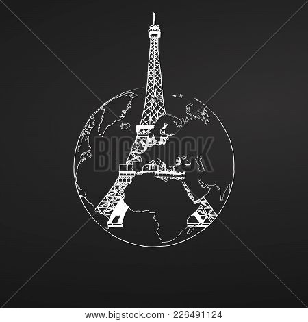Eiffel Tower And Globe Sketch On Chalkboard. Tourism Sketch Concept With Landmark. Travelling Vector