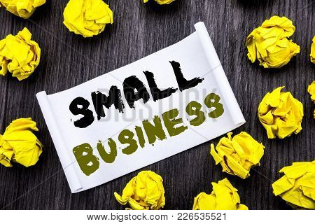 Writing Text Showing Small Business. Business Concept For Family Owned Company Written On Sticky Not