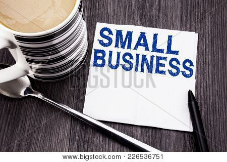 Handwritten Text Showing Small Business. Business Concept For Family Owned Company Written On Tissue