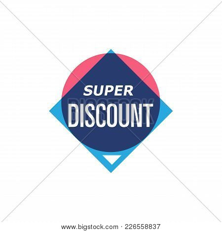 Super Discount Isolated Sticker In Retro Minimalistic Style. Retail Marketing, New Advertising Campa