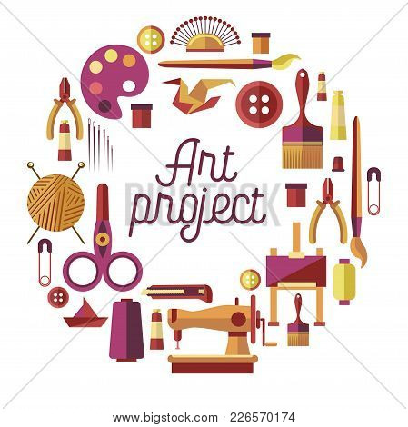 Art Project And Handicraft Classes Poster For Creative Craft Workshop Or Diy Hobby. Vector Flat Icon