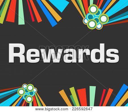 Rewards Text Alphabets Written Over Dark Colorful Background.