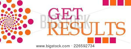 Get Results Text Written Over Pink Orange Background.