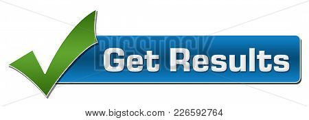 Get Results Text Written Over Green Blue Background.