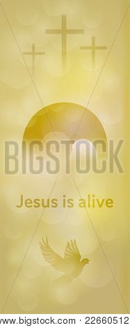Easter Background. Three Crosses, Empty Tomb And Dove With Text : Jesus Is Alive.