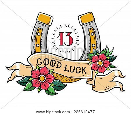 Tattoo Gold Horseshoe With Flowers, Mystical Number 13 And Ribbon With Lettering Good Luck. Symbol O