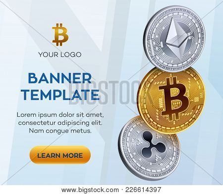 Crypto Currency Editable Banner Template. Bitcoin, Ethereum, Ripple. 3d Isometric Physical Coins. Go