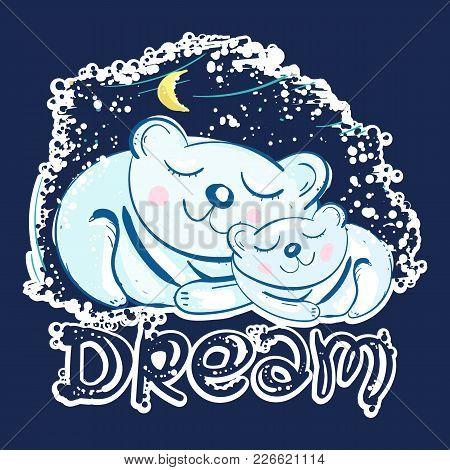 Polar Bears Sleep Under Star Sky. Mother And Son Polar Bears Cute Kids Print, T-shirt Design. Dream