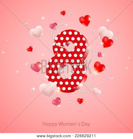 Happy International Women's Day Greeting Card.3D Number Eight With A Pearl Necklace And Hearts. Vect