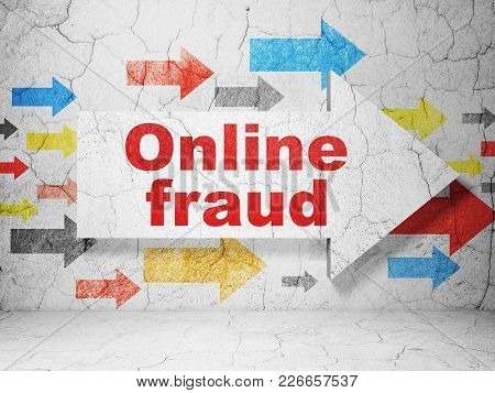 Safety Concept:  Arrow With Online Fraud On Grunge Textured Concrete Wall Background, 3d Rendering