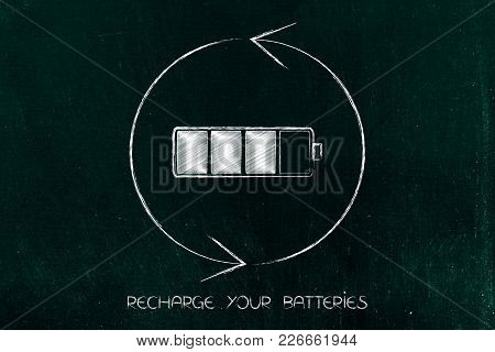 Recharge Your Batteries Conceptual Illustration: Semi-charged Pile With Repeat Sign Around It