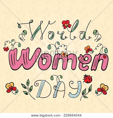 World Women Day With An Inscription With A Ladybug And Plant And Flower