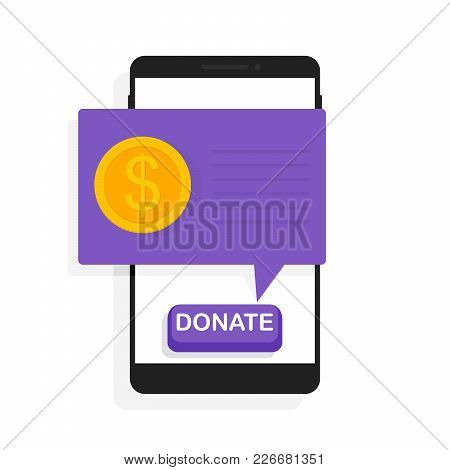 Donate Money With Mobile Phone. Charity, Donation Concept. Online Payment With Smartphone, Telephone