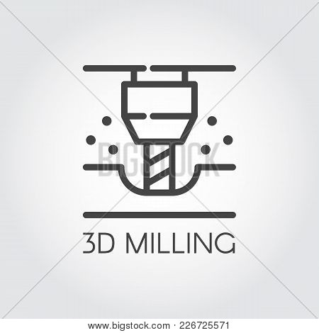3d Milling Machine Line Icon. Modern Device For Fabrication And Prototype Production. Innovation Tec