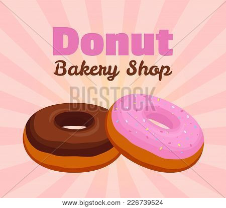 Vector Donut Poster, Banner With Pink Glaze, Chocolate Pastry For Advertising Of Bakery Shop. Made I