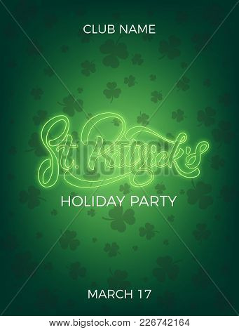 Saint Patrick's Day. Invitation Design Layout With Neon St. Patrick's Lettering And Clover Leaves Ba