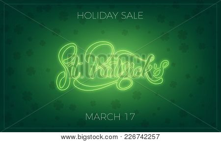 Saint Patrick's Day. Banner Design Layout With Neon St. Patrick's Lettering And Clover Leaves Backgr