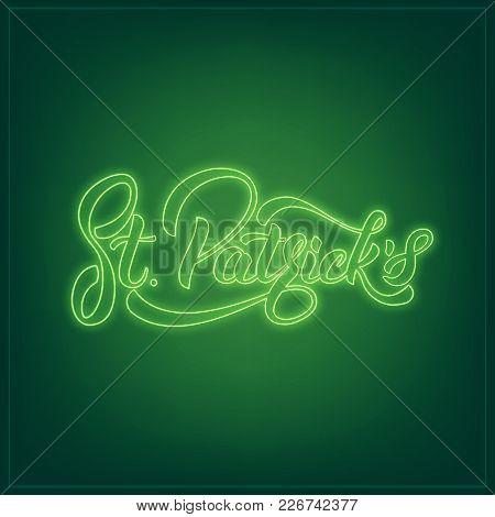 Saint Patrick's Day. Neon St. Patrick's Lettering. Patrick Day Glowing Neon Sign