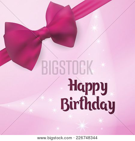 Happy Birthday. Birth Greeting Card Vector Illustration. Backlight On The Background Decorated With