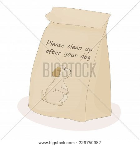 Please Clean Up After Your Pet. Paper Poop Bag For Turd. Vector Dog
