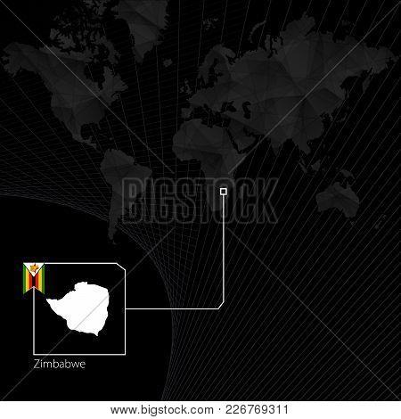 Zimbabwe On Black World Map. Map And Flag Of Zimbabwe.