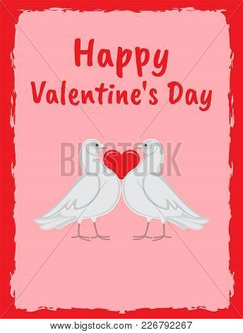 Happy Valentines Day Poster Doves Holding Red Heart Symbol Of Love By Neck, Vector Illustration Of P