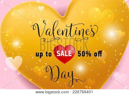 Valentines Day, Sale Up To Fifty Percent Off Lettering With Gold Hearts On Pink Background. Calligra