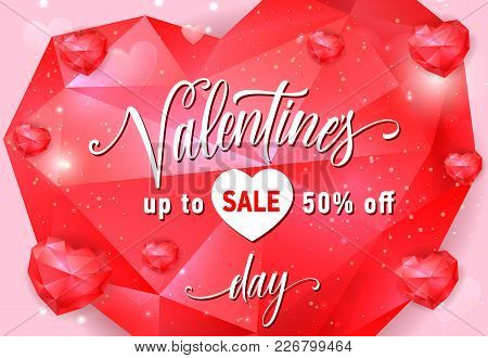 Valentines Day, Sale Up To Fifty Percent Off Lettering With Ruby Hearts On Pink Background. Calligra