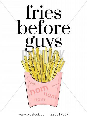 Fries Before Guys Teen Culture Poster.  Cafe Quote. Modern Feminine Text. Fast Food Snack Package In