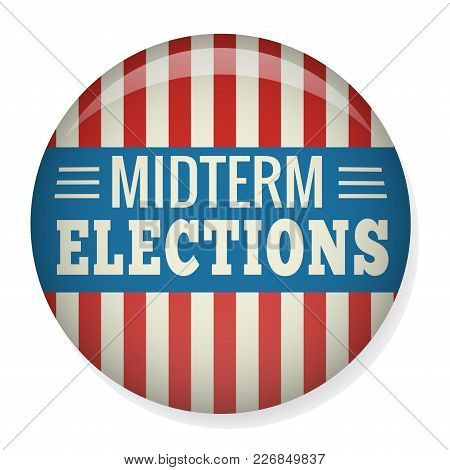 Retro Midterm Elections Vote Or Election Pin Button / Badge