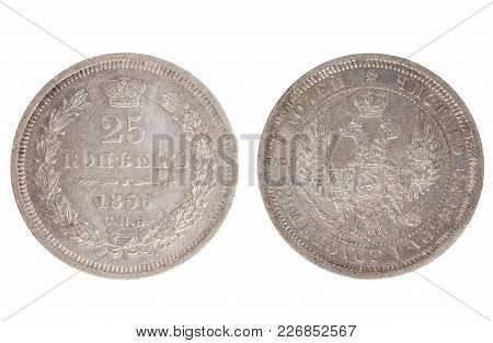 Set Of Commemorative The Ancient Russian Coin, The Nominal Value Of 25 Kopecks, From 1856. Isolate O
