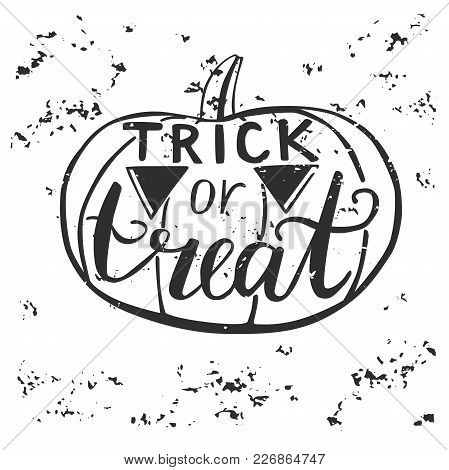 Vector Halloween Illustration With Sketchy Pumpkin And Hand Lettering Trick Or Treat With Dirty Grun