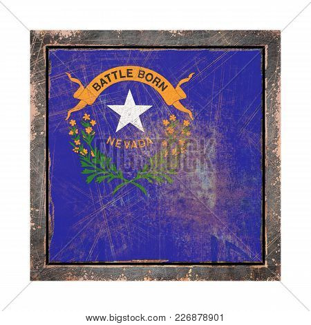 3d Rendering Of A Nevada State Flag Over A Rusty Metallic Plate Wit A Rusty Frame. Isolated On White
