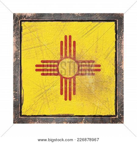 3d Rendering Of A New Mexico State Flag Over A Rusty Metallic Plate Wit A Rusty Frame. Isolated On W