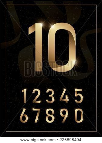 Elegant Golden Metal Numbers. 1, 2, 3, 4, 5, 6, 7, 8, 9, 10. Gold Number Alphabet Typeface Glowing T