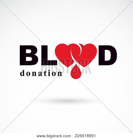 Blood Donation Inscription Made With Heart Shape And Blood Drops. Healthy Lifestyle Conceptual Symbo