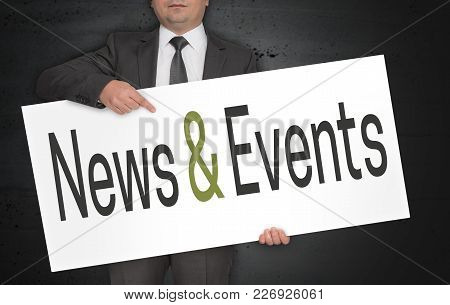 News And Events Poster Is Held By Businessman.