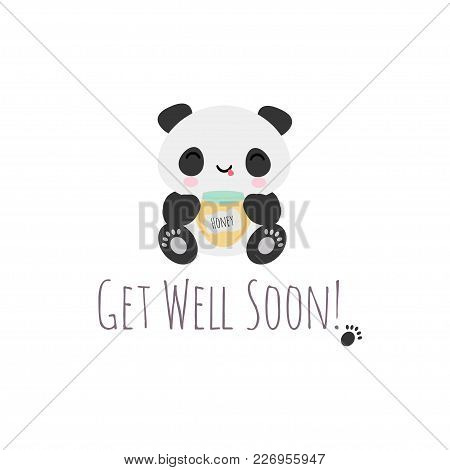 Vector Illustration With Cute Kawaii Panda Bear With Honey, Get Well Soon Card.