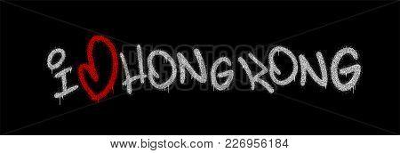 Slogan I Love Hong Kong. Graffiti Vector Illustation. Hip Hop Inscription.
