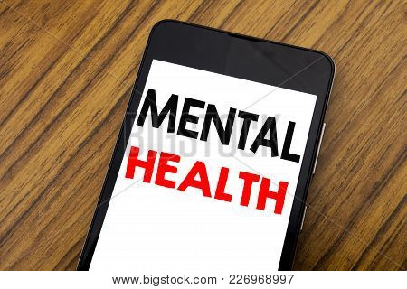 Word, Writing Handwritingmental Health. Business Concept For Anxiety Illness Disorder Written On Mob