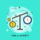 Watch and dollar coin on scales. Time or money, busyness and strenuous life, choice and dilemma concept. Vector illustration for website banner, brochure, presentation, poster, print, advertisement. poster