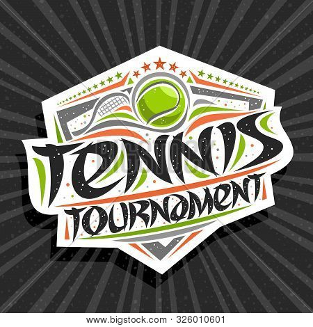 Vector Logo For Tennis Tournament, Modern Signage With Hitting Ball In Goal, Original Brush Typeface